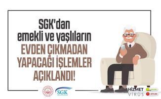 SGK'dan emekli ve yaşlıların evden çıkmadan yapacağı işlemler açıklandı!