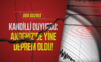 Son dakika Kandilli duyurdu: Akdeniz'de yine deprem oldu!