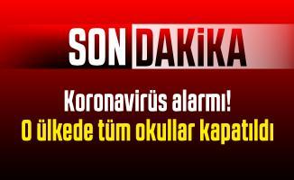 Son dakika Koronavirüs alarmı! O ülkede tüm okullar kapatıldı