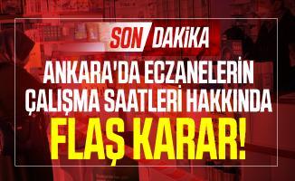 Son dakika Ankara'da eczanelerin çalışma saatleri hakkında flaş karar!