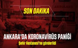 Son dakika Başkent Ankara'da koronavirüs paniği! Resmi açıklama bekleniyor