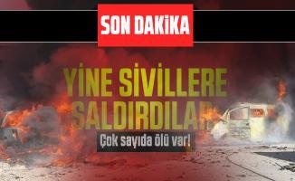 Son dakika yine sivillere saldırdılar: Çok sayıda ölü var!