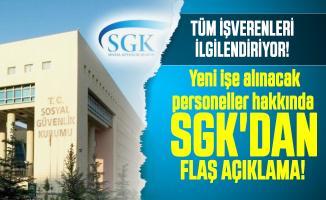Tüm işverenleri ilgilendiriyor: Yeni işe alınacak personeller hakkında SGK'dan flaş açıklama!