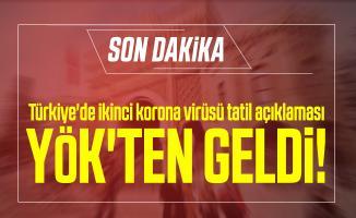 Türkiye'de ikinci korona virüsü tatil açıklaması YÖK'ten geldi!