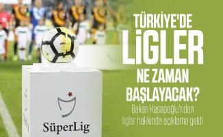 Türkiye'de Ligler ne zaman başlayacak? Bakan Kasapoğlu'ndan ligler hakkında açıklama geldi