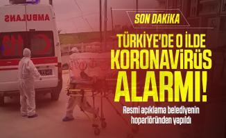 Türkiye'de o ilde koronavirüs alarmı! Resmi açıklama belediyenin hoparlöründen yapıldı