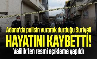 Adana'da polisin vurarak durduğu Suriyeli hayatını kaybetti! Valilik'ten resmi açıklama yapıldı
