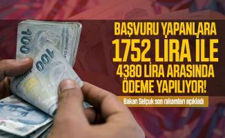 Başvuru yapanlara 1752 lira ile 4380 lira arasında ödeme yapılıyor! Bakan Selçuk son rakamları açıkladı