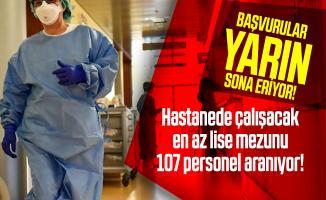 Başvurular yarın sona eriyor! Hastanede çalışacak en az lise mezunu 107 personel aranıyor!