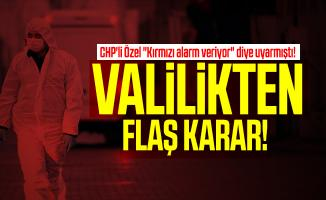 """CHP'li Özel """"Kırmızı alarm veriyor"""" diye uyarmıştı! Valilikten flaş karar!"""