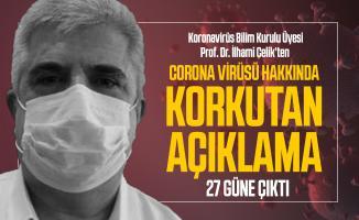 Corona virüsü hakkında Koronavirüs Bilim Kurulu Üyesi Prof. Dr. İlhami Çelik'ten korkutan açıklama!