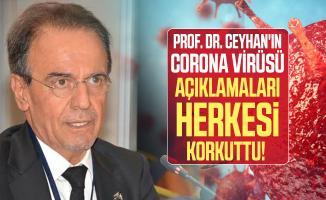 Corona virüsü hakkında Prof. Dr. Ceyhan'ın açıklamaları herkesi korkuttu!
