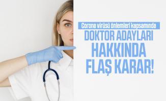 Corona virüsü önlemleri kapsamında doktor adayları hakkında flaş karar!