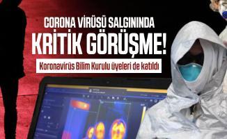 Corona virüsü salgınında kritik görüşme! Koronavirüs Bilim Kurulu üyeleri de katıldı