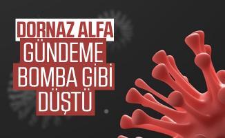 Dornaz Alfa gündeme bomba gibi düştü! Dornaz Alfa nedir? Dornaz Alfa korona virüs tedavisinde mi kullanılacak?
