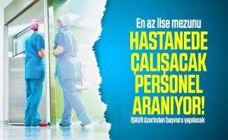 En az lise mezunu hastanede çalışacak personel aranıyor! İŞKUR üzerinden başvuru yapılacak