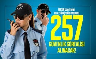İŞKUR üzerinden en az ilköğretim mezunu 257 güvenlik görevlisi alınacak!