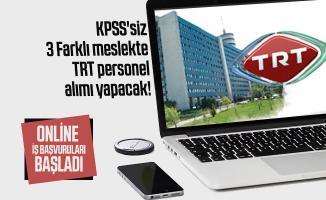 KPSS'siz 3 Farklı meslekte TRT personel alımı yapacak! Online iş başvuruları başladı