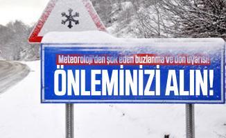 Meteoroloji'den şok eden buzlanma ve don uyarısı! Önleminizi alın!