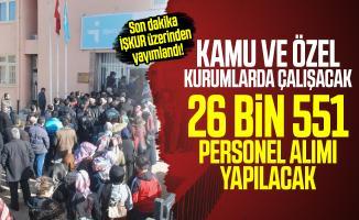 Son dakika İŞKUR üzerinden yayımlandı! Kamu ve özel kurumlarda çalışacak 26 bin 551 personel aranıyor