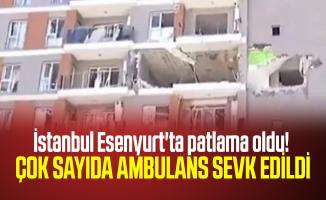 Son dakika İstanbul Esenyurt'ta patlama oldu! Yaralılar var