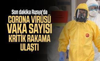 Son dakika Rusya'da corona virüsü vaka sayısı kritik rakama ulaştı