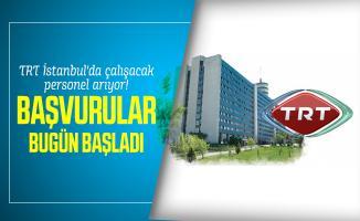 TRT İstanbul'da çalışacak personel arıyor! Başvurular bugün başladı