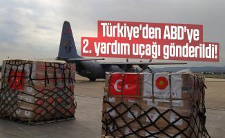 Türkiye'den ABD'ye 2. yardım uçağı gönderildi!