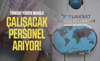 Türksat yüksek maaşla çalışacak personel arıyor! Başvuru şartları belli oldu