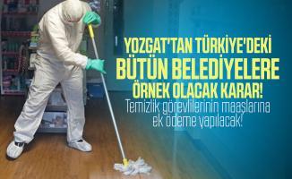 Yozgat'tan Türkiye'deki bütün belediyelere örnek olacak karar! Temizlik görevlilerinin maaşlarına ek ödeme yapılacak!