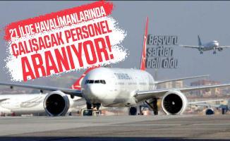 21 ilde havalimanlarında çalışacak personel aranıyor! Başvuru şartları belli oldu