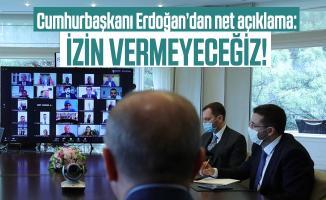 81 il teşkilatına Cumhurbaşkanı Erdoğan'dan net açıklama! İzin vermeyeceğiz