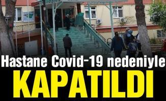 Çok sayıda sağlık çalışanında Corona tespit edilince kapatıldı!