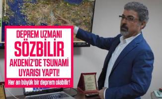 Deprem uzmanı Sözbilir Akdeniz'de tsunami uyarısı yaptı! Önlem alınmalı!