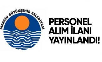 Mersin Büyükşehir Belediyesi 13 farklı meslekten personel alımı yapacak!