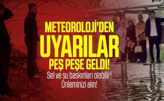 Meteoroloji'den uyarılar peş peşe geldi! Sel ve su baskınları olabilir! Önleminizi alın!