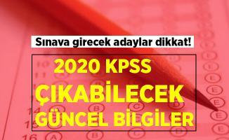 2020 KPSS'de çıkabilecek güncel bilgiler!