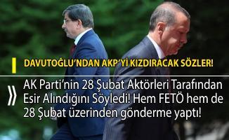 Davutoğlu'ndan AK Partiyi kızdıracak sözler ve iddialar!