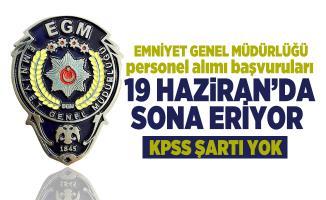 EGM personel alımı başvuruları 19 Haziran'da sona eriyor! KPSS şartı yok