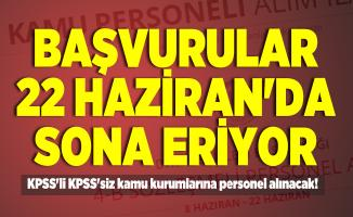KPSS'li KPSS'siz kamu kurumlarına personel alınacak! Başvurular 22 Haziran'da sona eriyor