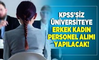 KPSS'siz Üniversiteye erkek kadın personel alımı yapılacak!