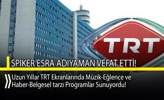 Uzun yıllardır TRT'de spikerlik yapan Esra Adıyaman hayatını kaybetti!