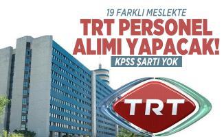 19 farklı meslekte TRT personel alımı yapacak! KPSS Şartı aranmıyor