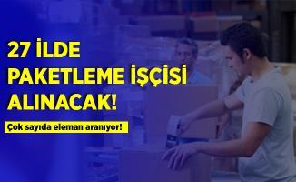 27 ilde çok sayıda paketleme işçisi alınacak! Deneyimli - deneyimsiz tüm adaylar başvurabilir!