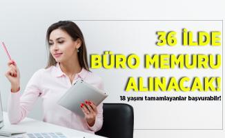 36 ilde büro memuru alınacak! En az 18 yaşını tamamlayan adaylar başvuruda bulunabilir!