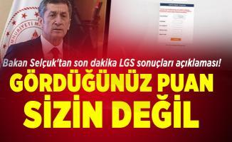 Bakan Selçuk'tan son dakika LGS sonuçları açıklaması! Gördüğünüz puan sizin değil