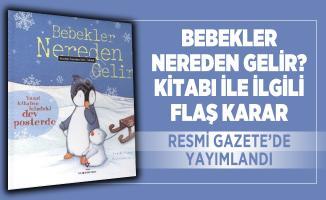Bebekler Nereden Gelir? Kitabı ile ilgili flaş karar Resmi Gazete'de yayımlandı!