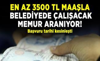 En az 3500 TL Maaşla belediyede çalışacak memur aranıyor! Başvuru tarihi kesinleşti