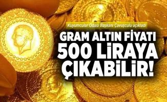 Gram altın fiyatı 500 liraya çıkabilir! Kuyumcular Odası Başkanı Çavuşculu açıkladı