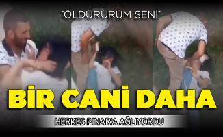 Herkes Pınar'a Ağlarken Bir Cani Daha: Öldürürüm Seni